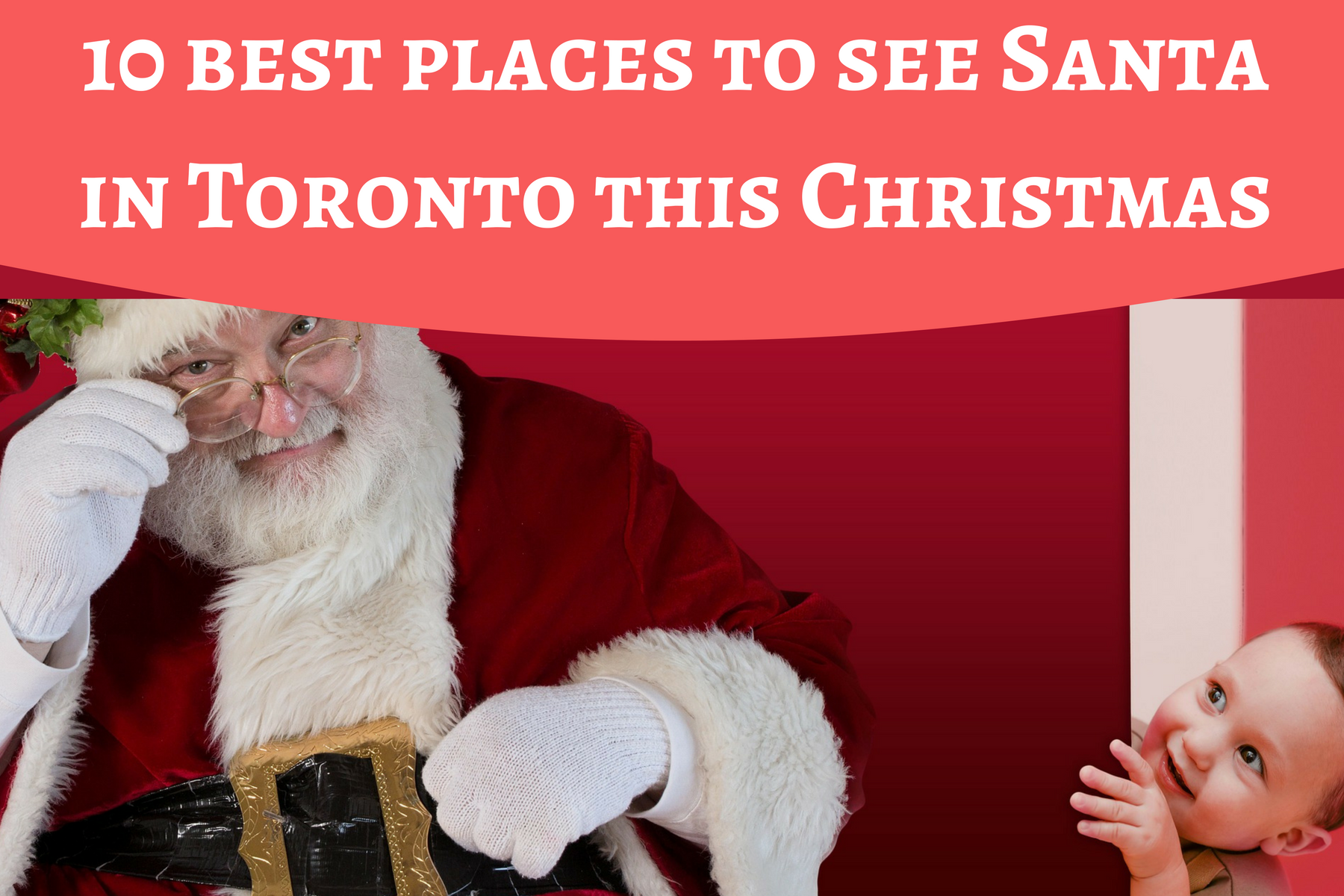 10 best places to see santa in toronto this christmas for Best places to visit for christmas