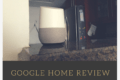Toronto New Mom Blog: Google home review