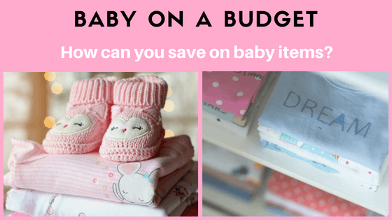 Baby On a Budget: Save Money on Baby Items