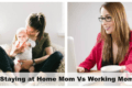 Stay at Home Mom or Working Mom_
